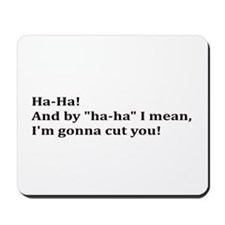 Cut You! Mousepad