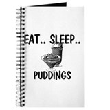 Eat ... Sleep ... PUDDINGS Journal