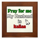 Pray for me my husband is Ita Framed Tile