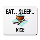 Eat ... Sleep ... RICE Mousepad