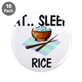 "Eat ... Sleep ... RICE 3.5"" Button (10 pack)"