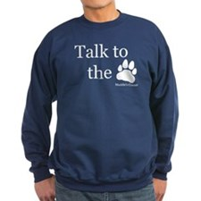 Talk to the Paw Sweatshirt