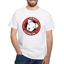 Pit Bulls: Just Love 'Em! Shirt