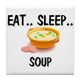 Eat ... Sleep ... SOUP Tile Coaster