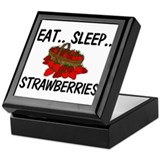 Eat ... Sleep ... STRAWBERRIES Keepsake Box