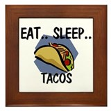Eat ... Sleep ... TACOS Framed Tile