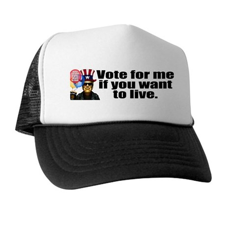 Vote for me if you want to li Trucker Hat