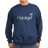 "Theatre Spelled ""re"" Sweatshirt"