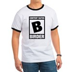 Rated B: Birder Ringer T