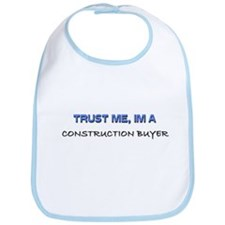 Trust Me I'm a Construction Buyer Bib