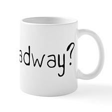 Got Broadway? Mug