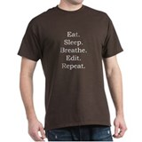 Eat. Sleep. Breathe. Edit. T-Shirt