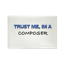 Trust Me I'm a Composer Rectangle Magnet (10 pack)
