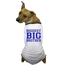 Biggest Big Brother Dog T-Shirt