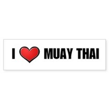I Love Muay Thai Bumper Bumper Sticker
