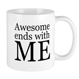 Awesome Ends with Me Small Mug