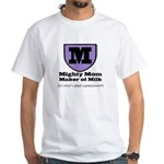 Mighty Mom White T-Shirt
