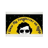 I Wear My Sunglasses at Night Rectangle Magnet