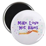 "Make Love Not Babies 2.25"" Magnet (10 pack)"