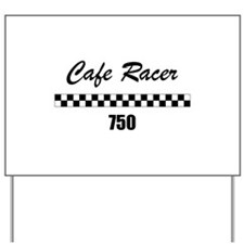 Cafe Racer 750 Yard Sign