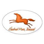Chestnut Mare, Beware! Oval Sticker (10 pk)