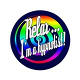 Relax - I'm a hypnotist! 3.5&quot; Button