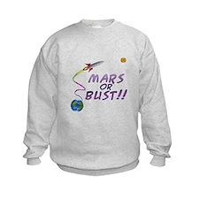 Mars or Bust! Sweatshirt