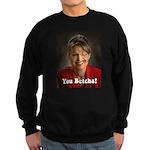YOU BETCHA Sarah Palin Sweatshirt (dark)