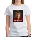 YOU BETCHA Sarah Palin Women's T-Shirt