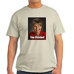 YOU BETCHA Sarah Palin Light T-Shirt