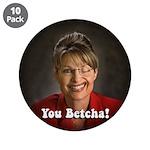 """YOU BETCHA Sarah Palin Wink 3.5"""" Button (10 p"""