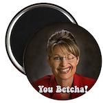 YOU BETCHA Sarah Palin Fridge Magnet