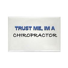 Trust Me I'm a Chiropractor Rectangle Magnet
