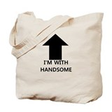 I'm With Handsome Tote Bag