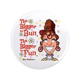 "The Bigger the Bun 3.5"" Button (100 pack)"