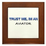 Trust Me I'm an Aviator Framed Tile