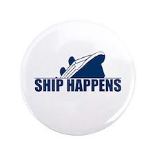 """Ship Happens 3.5"""" Button"""