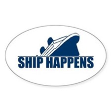 Ship Happens Oval Bumper Stickers
