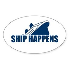 Ship Happens Oval Decal