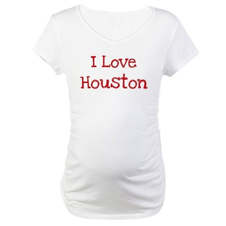 I love Houston Maternity T-Shirt
