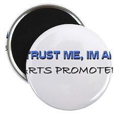 Trust Me I'm an Arts Promoter Magnet