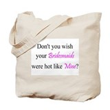 Hot Bridesmaids Tote Bag