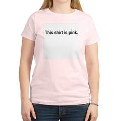 This shirt is pink. (Women's t-shirt)