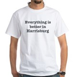 Better in Harrisburg Shirt