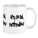 Why so sad, Marshmallow? Mug