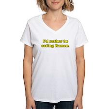 I'd rather be eating Ramen. Shirt