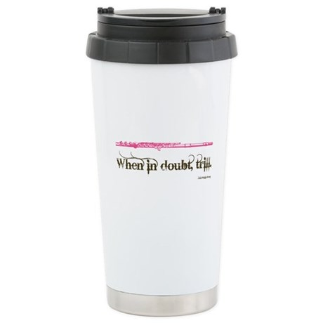 When in Doubt, Trill Ceramic Travel Mug