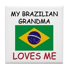 My Brazilian Grandma Loves Me Tile Coaster