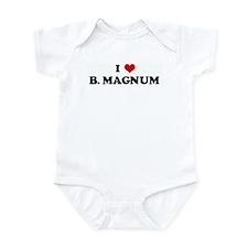 I Love B. MAGNUM Infant Bodysuit