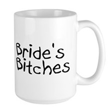 Bride's Bitches Coffee Mug